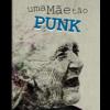 Videopoema sobre <em>Uma Mãe tão Punk</em>, por Ígor Lugris
