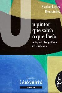 2016 02 Xosé Carlos López Bernárdez Un pintor que sabía o que facía