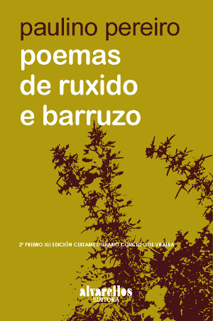 Paulino Pereiro Poemas-do-ruxido-e-barruzo-alvarellos-editora-capa 300